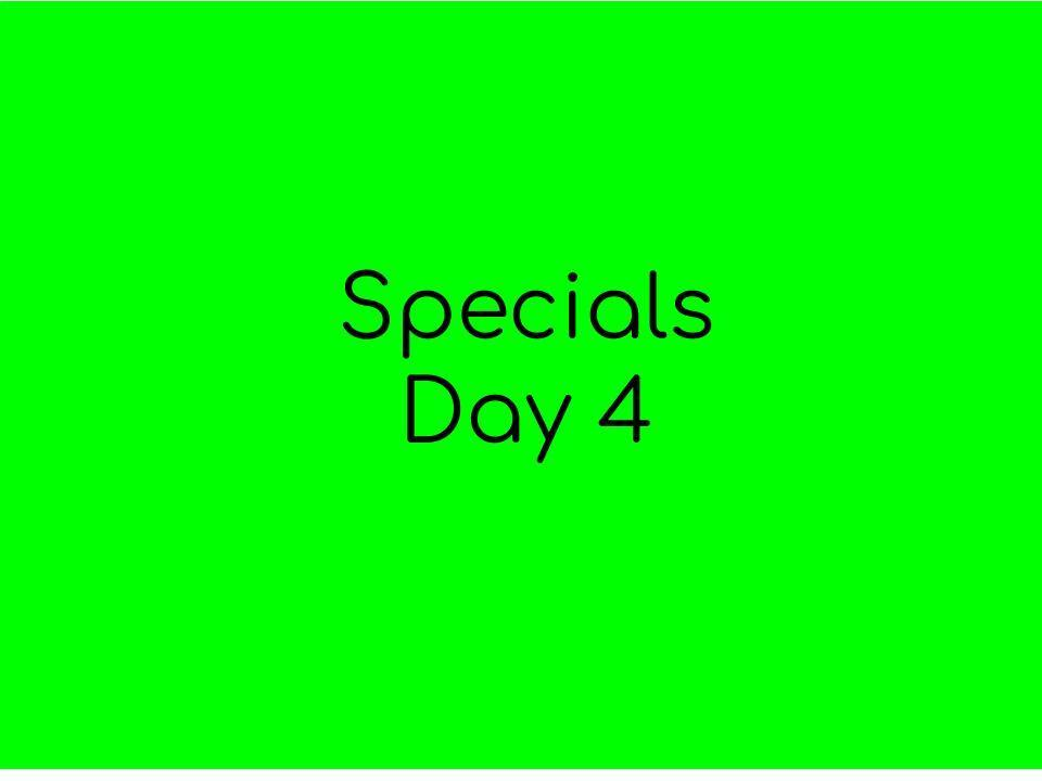 specials day 4